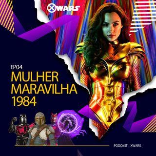 XWARS #04 Mulher Maravilha 1984