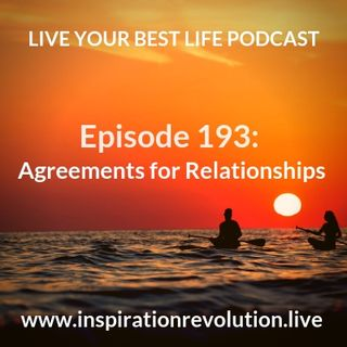 Ep 193 - Agreements for Relationships
