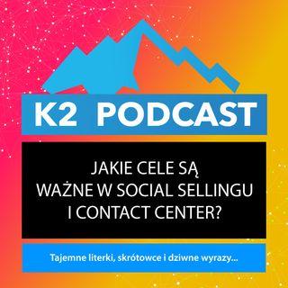 24 - Jakie cele są ważne w social sellingu i contact center?