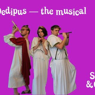 Oedipus – The Musical