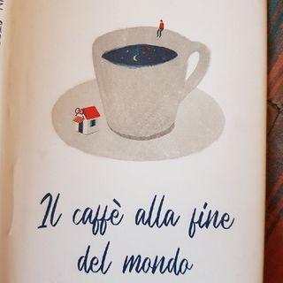 Capitolo 5 : Il Caffè Alla Fine Del Mondo Di John Strelecky