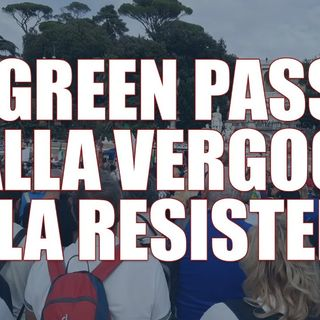 Green Pass: dalla vergogna alla resistenza