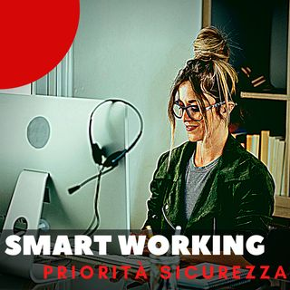 Ep. 13 - Smart working sicuro: una priorità assoluta | EXCLUSIVE NETWORKS/WATCHGUARD