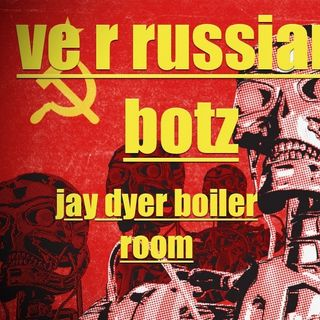 WE ARE RUSSIAN BOTS! EXPOSED! - BOILER ROOM LIVE STREAM - Jay Dyer