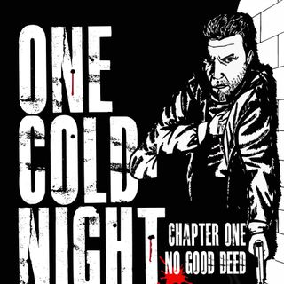 One Cold Night: Chapter I: No Good Deed