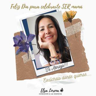"""""""SER MADRE"""" El sentido de la vida  El podcast de Elsa Lorena"""