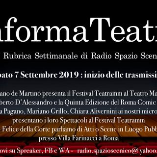 InformaTeatro Nuova Serie Sabato 7 Settembre 2019