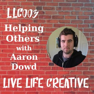 Helping Others Boosts Your Creativity with Aaron Dowd