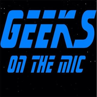 Geeks On The Mic: The Return!