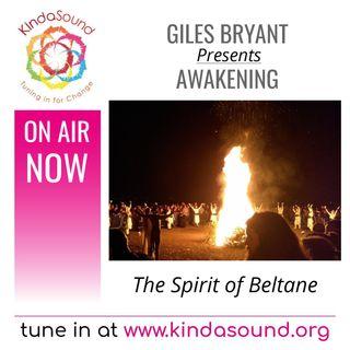 The Spirit of Beltane | Awakening with Giles Bryant