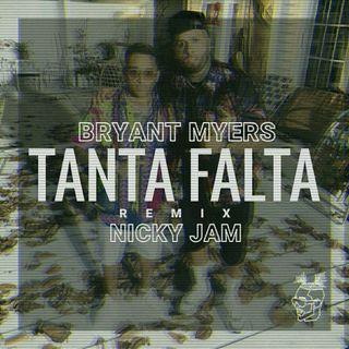 Tanta Falta (Official Remix) (Version Inedita) - Bryant Myers Ft. Nicky Jam
