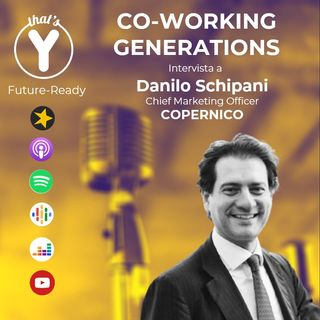 """""""Co-Working Generations"""" con Danilo Schipani COPERNICO [Future-Ready]"""