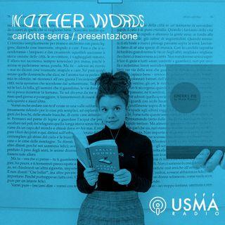 In other words - Carlotta Serra | Presentazione del progetto