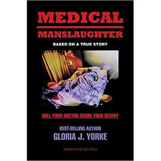 Medical Manslaughter; is it lack of care, oversight or advocacy?
