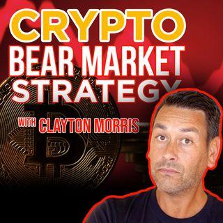 126. Crypto Bear Market Strategy | Clayton Morris