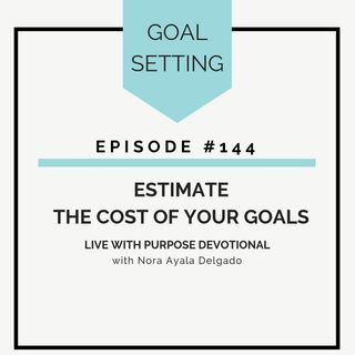 #144  Estimate the Cost of Your Goals