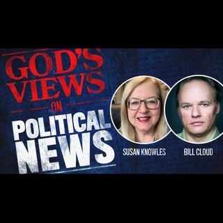 God's Views on Political News for 3-19-19