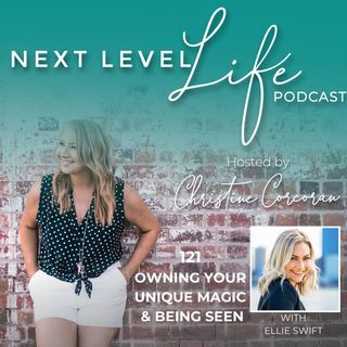 121- Owning your unique magic & being seen with Ellie Swift, Mindset & Marketing Coach, Social Media Strategist, Writer & Speaker.