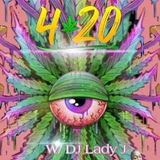 WBRP .. Hour 4:20 .. W/  DJ Lady J  #Explicit #Smoke #HipHop