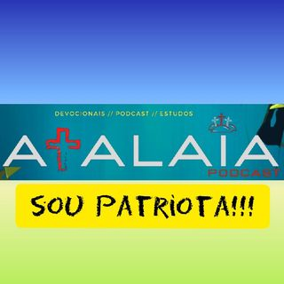 Sou Patriota! - Filipenses 3:21 - Devocionais Atalaia
