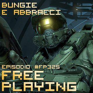 Free Playing #FP325: BUNGIE E ABBRACCI