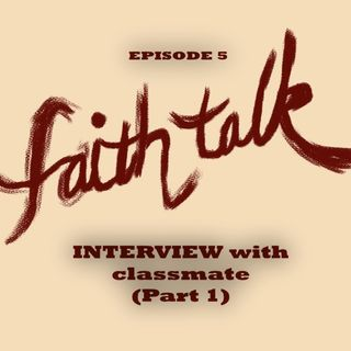 Episode 5 - Interview with classmate (Part 1)