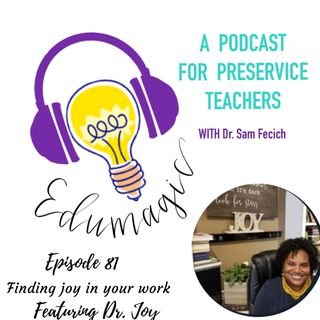 Finding joy in your work featuring Dr. Joy E81
