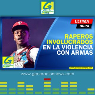 763: RAPEROS SE VEN INVOLUCRADOS EN VIOLENCIA MASIVA