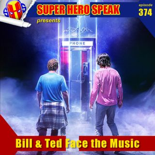 #374: Bill & Ted Face the Music