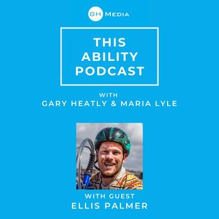 This Ability Podcast - Episode 3 with Ellis Palmer