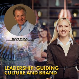 07. Leadership: Guiding Culture and Brand
