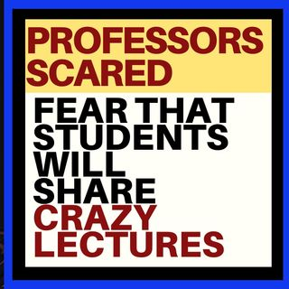 WHAT ARE CRAZY PROFESSORS AFRAID OF?