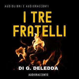 I tre fratelli di G. Deledda - Audiolibri e Audioracconti