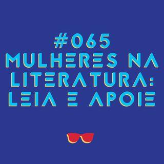 #065 - Você lê autoras? As mulheres e a literatura