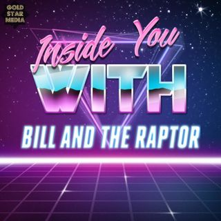 Inside You with Bill and The Raptor