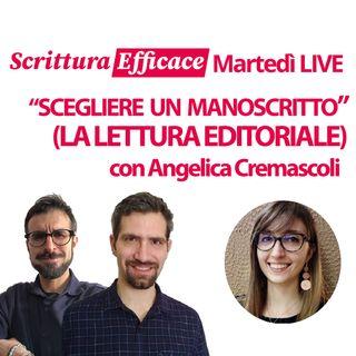Come si sceglie un manoscritto? - con Angelica Cremascoli