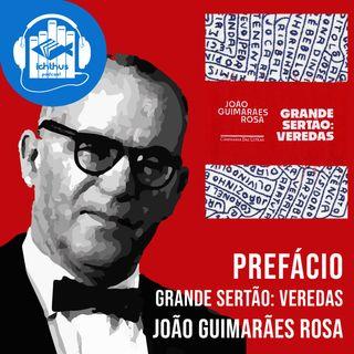 Grande sertão: Veredas (João Guimarães Rosa)   Prefácio