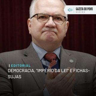 "Editorial: Democracia, ""império da lei"" e fichas-sujas"