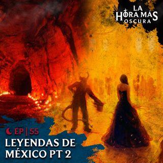 Ep55: Leyendas de México Pt. 2