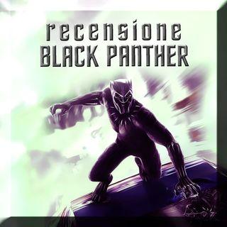 Recensione Black Panther (senza spoiler)
