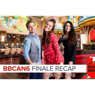 Big Brother Canada 6 | May 10 | FINALE Recap Podcast