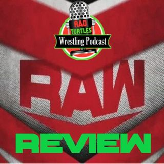 RTW Raw Review Show Episode 22!