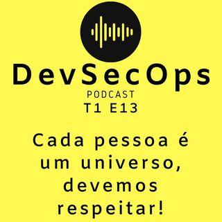 #13 - Cada pessoa é um universo devemos respeitar!