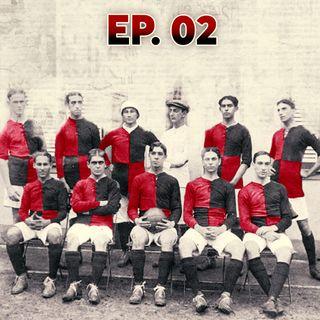 Ep#02 - Flamengo: Futebol na era do Amadorismo