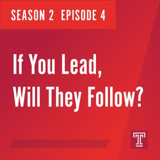 If You Lead, Will They Follow?