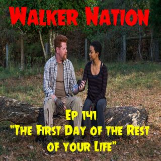 "Ep 141 ""The First Day of the Rest of Your Life"" TWD 716 - Season Finale"
