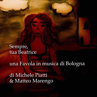 Sempre, tua Beatrice - Ep. speciale - Favola di Bologna - s01