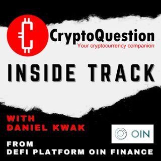 Inside Track with Daniel Kwak from DeFi Platform OIN Finance