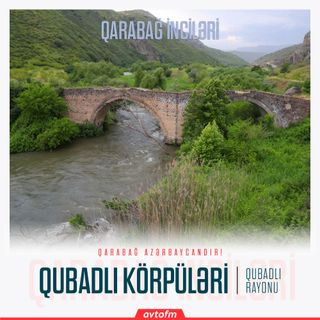 Qubadlı körpüləri | Qarabağ inciləri #20