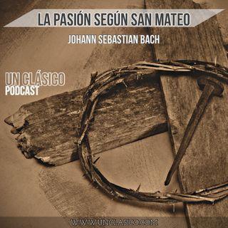 22 - Especial de Pascuas: La Pasion segun San Mateo de J.S.Bach